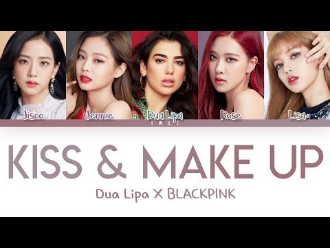 Dua Lipa X BLACKPINK – Kiss & Make Up Han Rom Eng Color Coded Lyrics 한국어 가사