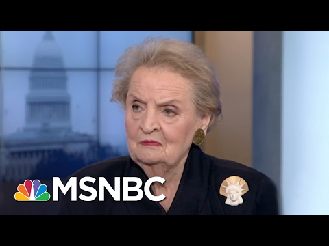 Madeleine Albright On President Donald Trump This Is Not A Reality Show Andrea Mitchell MSNBC