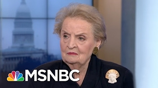 Madeleine Albright On President Donald Trump: This Is Not A Reality Show | Andrea Mitchell | MSNBC