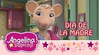 ♫ ❤ Angelina Ballerina Latinoamérica ♫ ❤ Angelina y el Día de las Madres