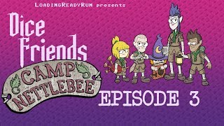 Dice Friends — Camp Nettlebee Ep3