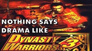 Nothing Says DRAMA Like Dynasty Warriors 3