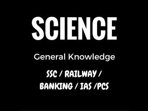 General science GK for SSC Railway Banking Insurance IAS PCS Competitive Exams