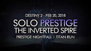 Destiny 2 - Solo Prestige Nightfall: The Inverted Spire (Titan - Week 25)