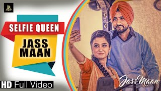 SELFIE QUEEN || JASS MAAN || OFFICIAL FULL VIDEO 2016 || YDW PRODUCTION