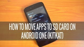 How to Move Apps to SD card on Android One (KitKat)