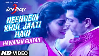 Neendein Khul Jaati Hain Video Song | Hate Story 3 | (Hawaiian Guitar) Instrumental By Rajesh Thaker