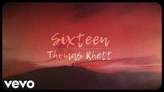 Thomas Rhett - Sixteen (Lyric Video)