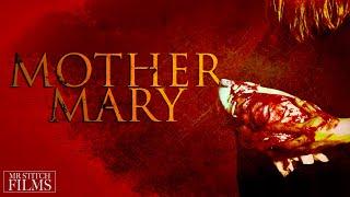 MOTHER MARY (Short Ghost/Horror Film)