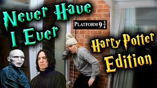 NEVER HAVE I EVER - Harry Potter Edition