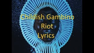 Childish Gambino - Riot - Lyrics