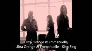 Ultra Orange & Emmanuelle - Ultra Orange & Emmanuelle - Sing Sing