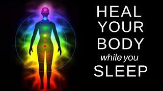 HEAL While You SLEEP ★ Chakra Balancing And Clearing, Healing Guided Meditation
