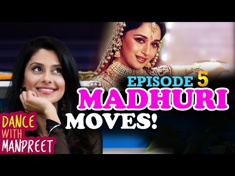 Dance With Manpreet | Episode 5 | Madhuri Dance Moves!