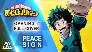 Boku no Hero Academia Opening 2 - Peace Sign (Full Cover)