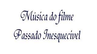 Passado Inesquecivel - Música