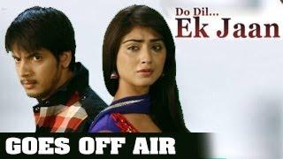 Do Dil Ek Jaan GOES OFF AIR in January 2014 -- MUST WATCH