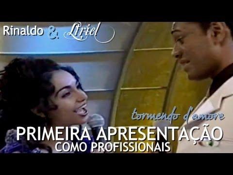 Rinaldo & Liriel Tormento D Amore Primeira Apresentação Como Profissionais