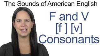 English Sounds - F [f] and V [v] Consonants - How to make the F and V Consonants