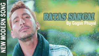 New Nepali Song-2017/2074 | BATAS SANGAI | Gagan Phuyal | Ft. Anita Chand