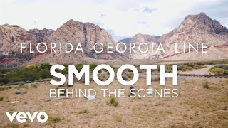 Florida Georgia Line - Smooth (Behind The Scenes)