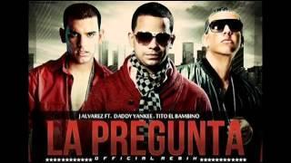 J Alvarez ft Daddy Yankee y Tito el Bambino   La Pregunta Remix REGGAETON 2012   YouTube