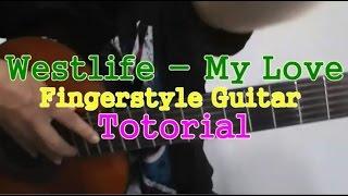 Westlife My Love Fingerstyle Guitar Tutorial Slow Version + TABS