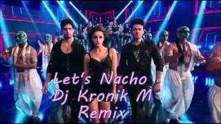 Lets Nacho Dj Kronik M Remix