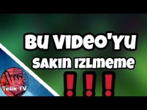 Sakın Bu Videoyu Izleme !!!