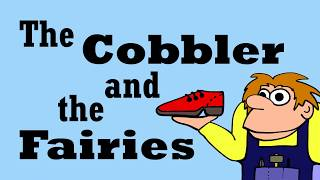 The Cobbler and the Shoe Fairies READ ALOUD Story for Children