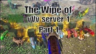 The wipe of vVv server 1 Part 1. (Revenge of S2N)   Ark Survival Evolved Official PvP
