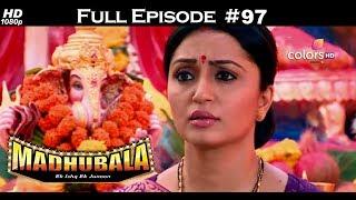 Madhubala - Full Episode 97 - With English Subtitles