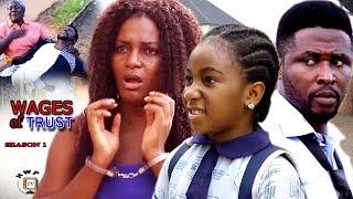 Wages Of Trust Season 1 - 2017 Latest Nigerian Nollywood Movie