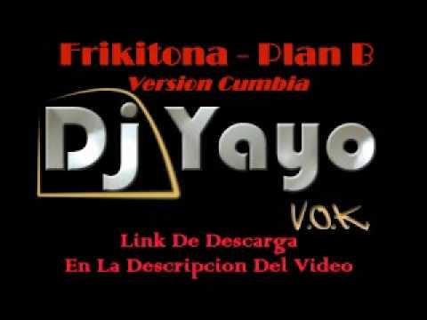 Frikitona Version Cumbia PLAN B Remix DJ YAYO