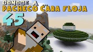 Pacheco cara Floja 45 | COMO HACER UN OVNI en Minecraft