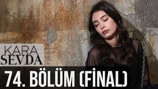 Kara Sevda 74. Bölüm (Final)