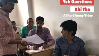 Yeh Questions Bhi The   Exam Special   Short Funny Video