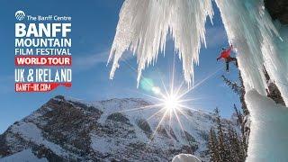 Banff Mountain Film Festival - UK and Ireland Tour - 2015 Trailer