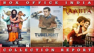 Box Office Collection Of Tubelight, Bank Chor, Raabta, The Mummy | 2017