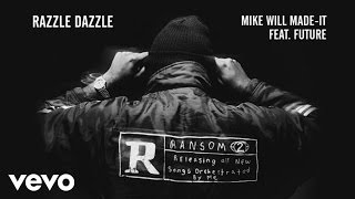 Mike WiLL Made-It - Razzle Dazzle (Audio) ft. Future