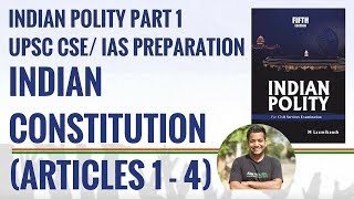 Indian Constitution Articles 1- 4 | Indian Polity Part 1 | IAS Preparation