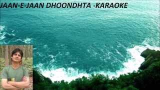 Jaane Jaan Dhoondhta Phir Raha Karaoke(High Quality)