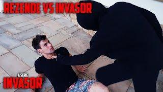REZENDE VS INVASOR - ( INVASOR A SÉRIE #21 ) [ REZENDE EVIL ]