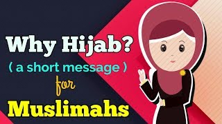 Why you Should wear Hijab? A Short Message for All Muslimahs.[HD]