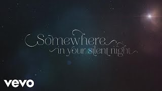 Casting Crowns - Somewhere In Your Silent Night (Official Lyric Video)