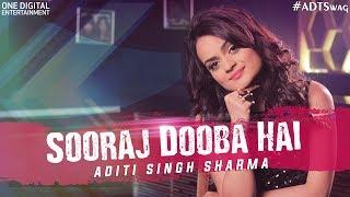 Sooraj Dooba Hain - the sunset funk | Aditi Singh Sharma | #ADTswag