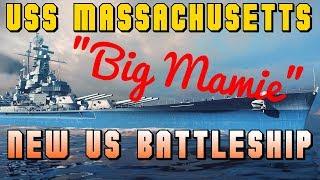 USS Massachusetts -🇺🇸- NEW Tier VIII US Battleship - World of Warships