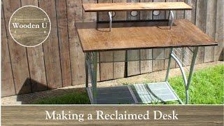 Making a Reclaimed Desk - Wooden U