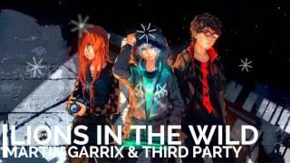 Nightcore - Lions in the Wild [Martin Garrix & Third Party] HD 1080p