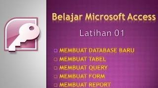 TUTORIAL MICROSOFT ACCESS INDONESIA (DATABASE SEDERHANA) FULL